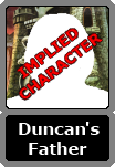 Duncan's Unnamed Father