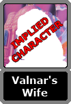 Valnar's Unnamed Wife