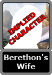 Berethron's Unnamed Wife