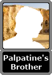 Palpatine's Unnamed Brother