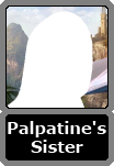Palpatine's Unnamed Sister